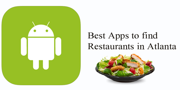 Best Apps to find Restaurants in Atlanta